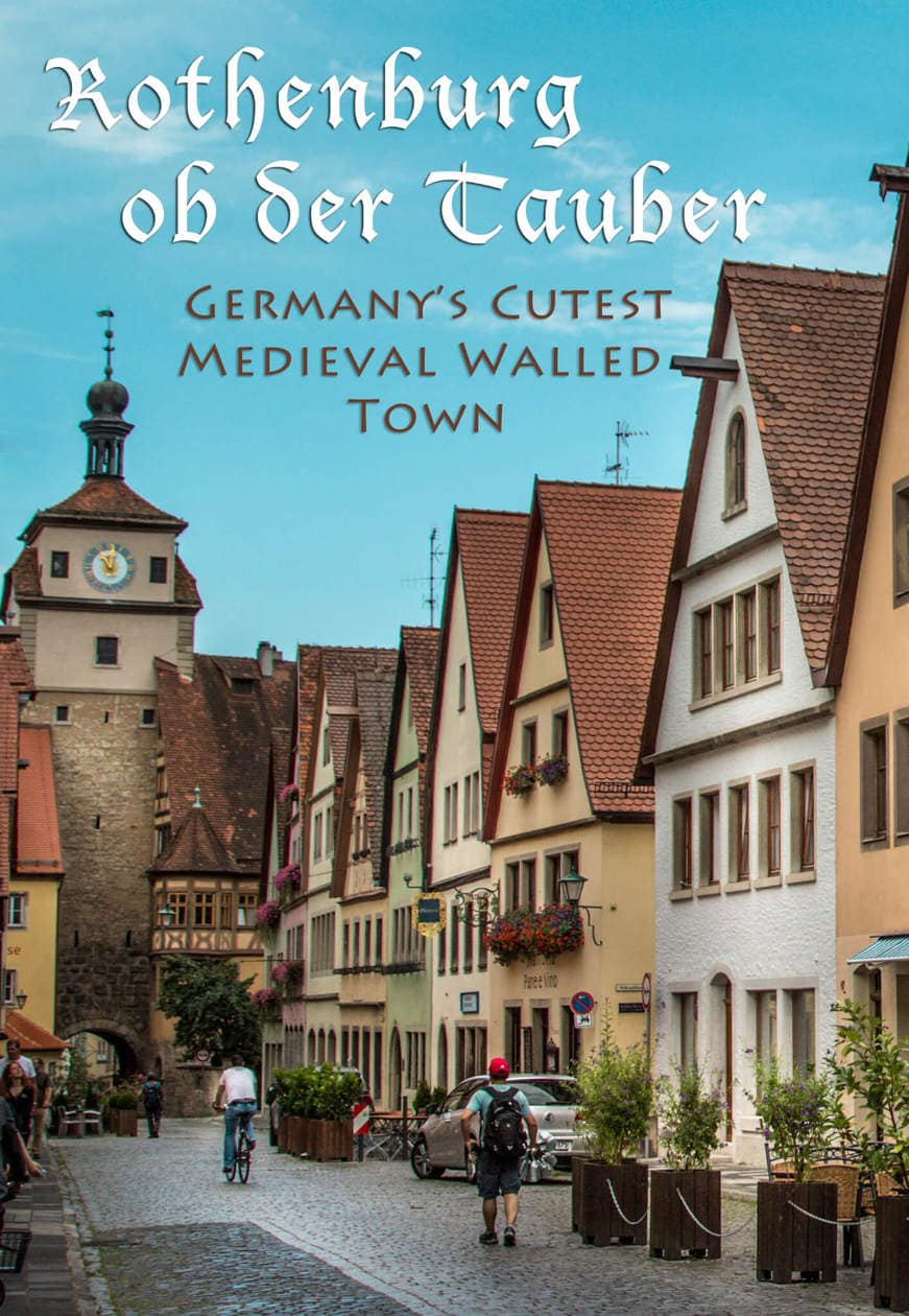 Rothenburg Ob Der Tauber: Germany's Cutest Medieval Walled Town