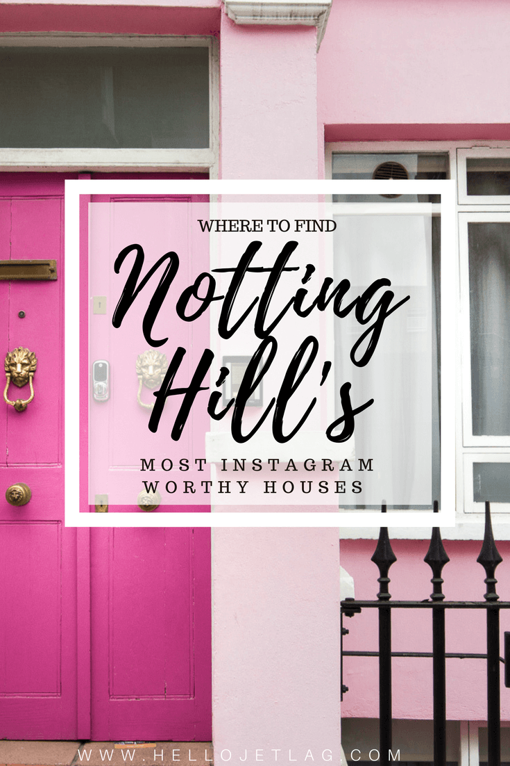 A Guide to Discovering London\'s Most Photogenic Notting Hill Houses •