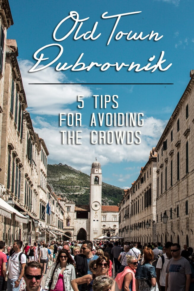 Old Town Dubrovnik: 5 Tips for Avoiding the Crowds