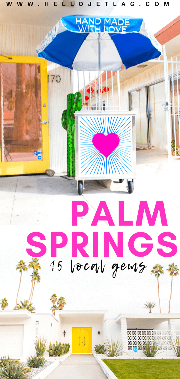 From a speakeasy style cocktail bar to a $4.95 bottomless champagne brunch, and the city's most instagrammable locations, here are 15 local gems you must visit during your next Palm Springs getaway.
