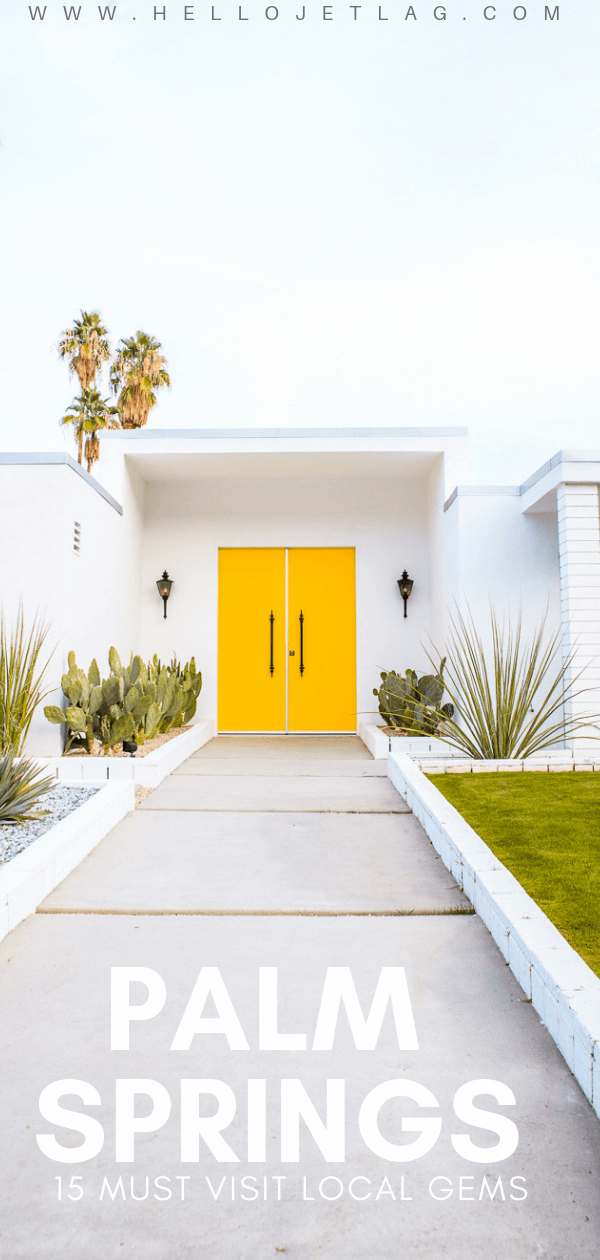 From a colorful door tour, to a $4.95 bottomless champagne brunch, and the city's most instagrammable locations, here are 15 local gems you must visit during your next Palm Springs getaway.