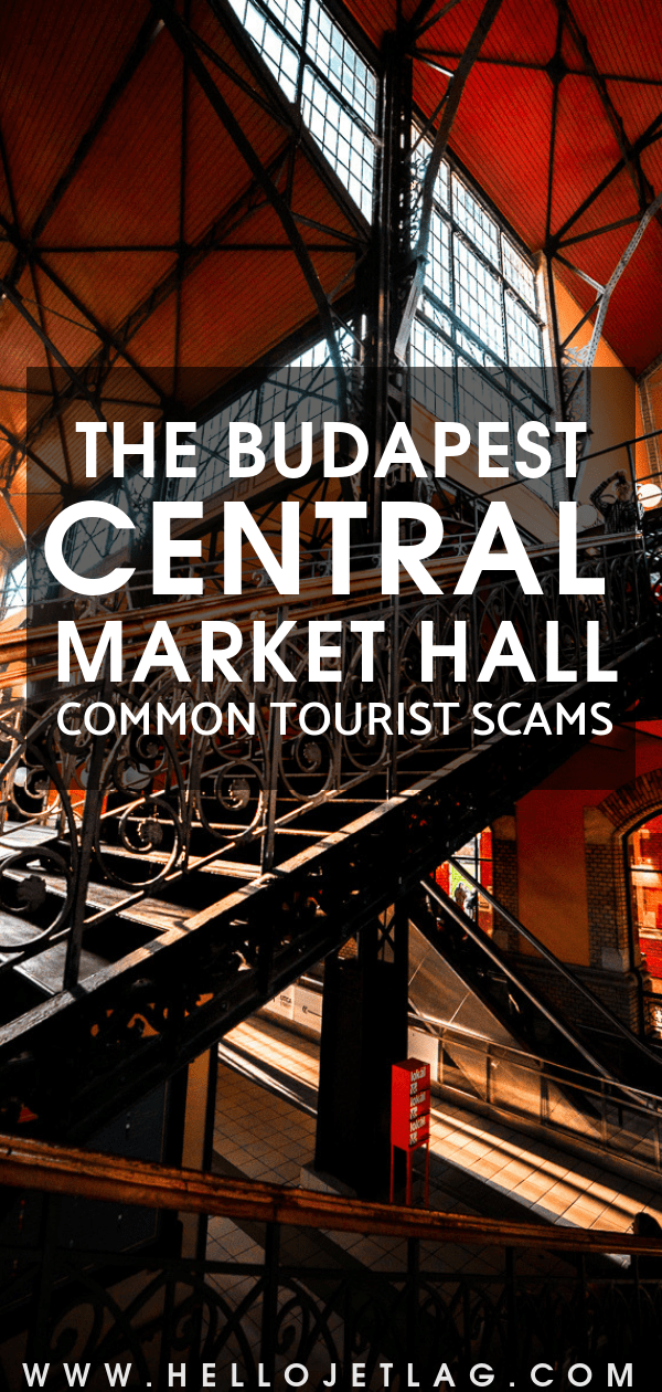 Tourist Scams Budapest Central Market Hall