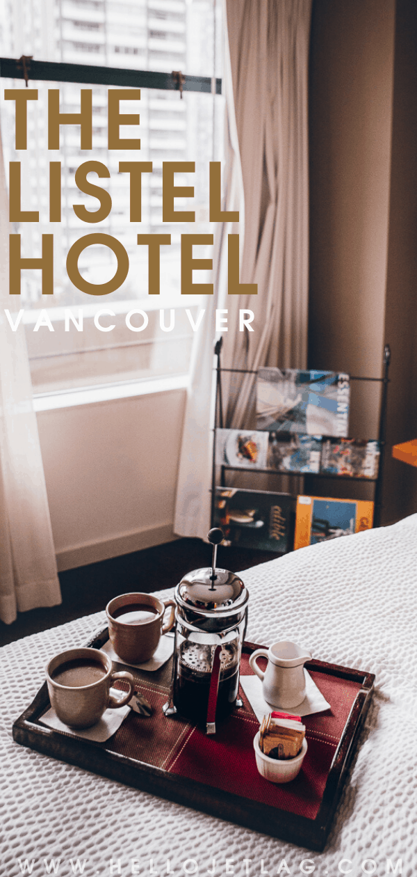 The Listel Hotel Vancouver Canada