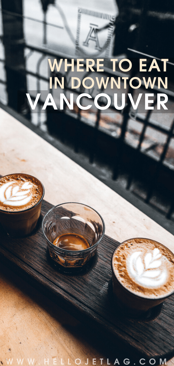 WHERE TO EAT IN DOWNTOWN VANCOUVER