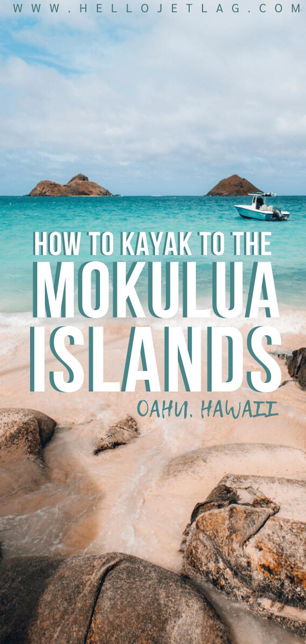 Kayaking to the Mokulua Islands on Oahu
