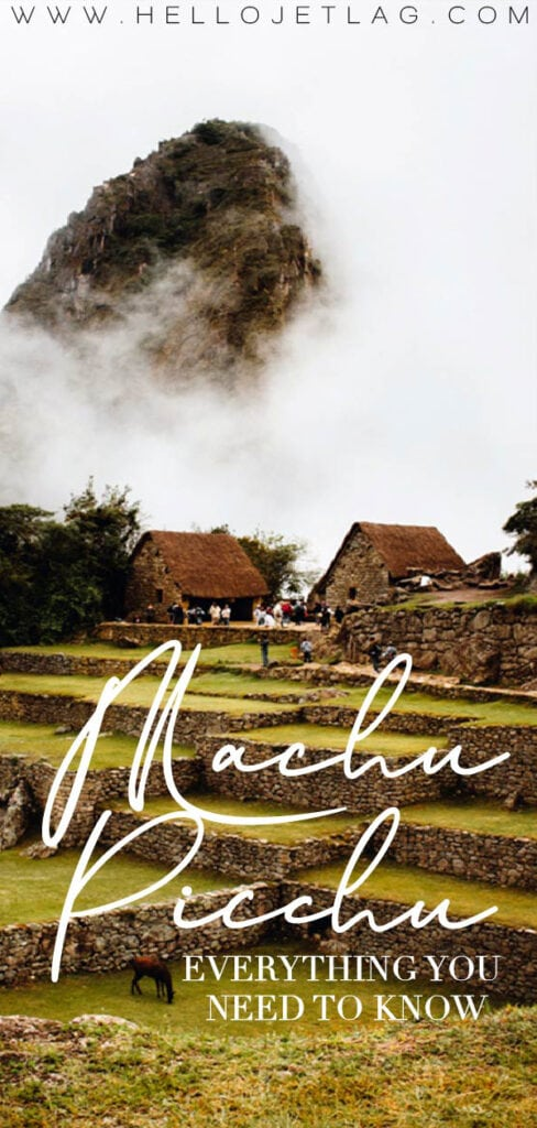 Machu Picchu Everything You Need to Know